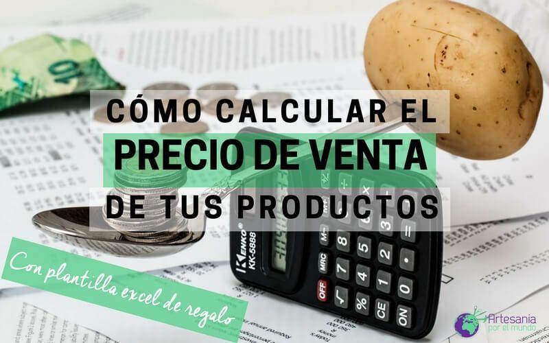eea9c2ab5523 Cómo calcular el precio de venta de tus productos (con Plantilla de ...