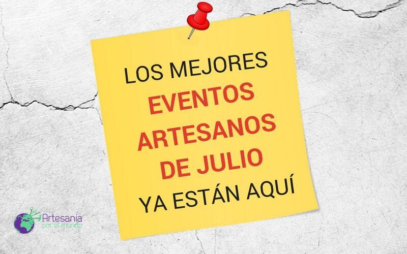 eventos artesanos de julio