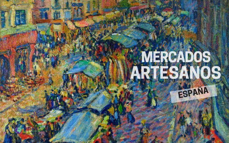 101 Mercados Y Ferias De Artesanía En España Artesanía Por El Mundo